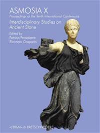 Asmosia X: Proceedings of the Tenth International Conference. Interdisciplinary Studies on Ancient Stone