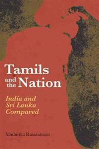 Tamils and the Nation: India and Sri Lanka Compared