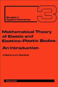 Mathematical Theory of Elastic and Elasto-Plastic Bodies