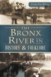 Bronx River in History & Folklore