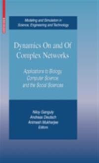 Dynamics On and Of Complex Networks