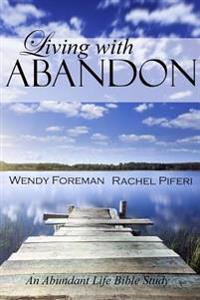 Living with Abandon