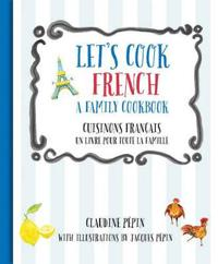 Let's Cook French / Cuisinons Francais