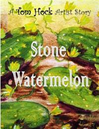 Stone Watermelon
