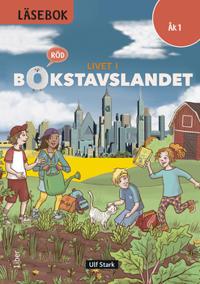 LIVET I BOKSTAVSLANDET LÄSEBOK ÅK 1 RÖD
