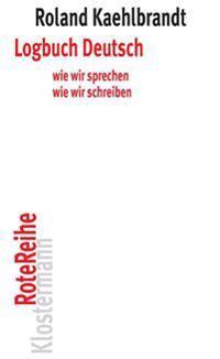 Logbuch Deutsch: Wie Wir Sprechen, Wie Wir Schreiben