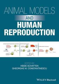 Animal Models and Human Reproduction: Cell and Molecular Approaches with Reference to Human Reproduction