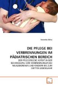 Die Pflege Bei Verbrennungen Im Padiatrischen Bereich
