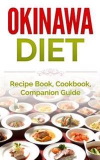 Okinawa Diet: Recipe Book, Cookbook, Companion Guide