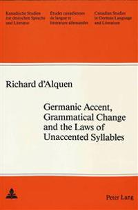 Germanic Accent, Grammatical Change and the Laws of Unaccented Syllables