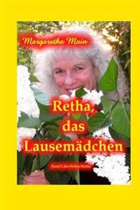 Retha, Das Lausemaedchen: Lustige Geschichten Aus Dem Nachkriegsdeutschland