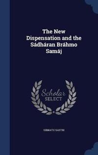 The New Dispensation and the Sadharan Brahmo Samaj
