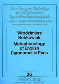 Metaphonology of English Paronomasic Puns