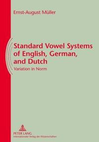 Standard Vowel Systems of English, German, and Dutch