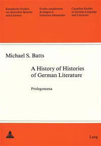 A History of Histories of German Literature