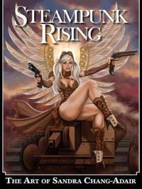 Steampunk Rising: The Art of Sandra Chang-Adair