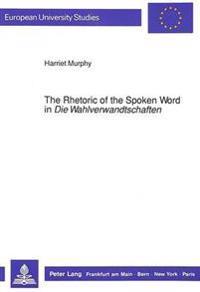 The Rhetoric of the Spoken Word in Die Wahlverwandtschaften