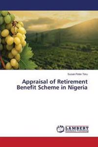 Appraisal of Retirement Benefit Scheme in Nigeria