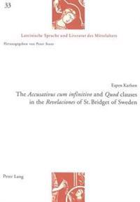 The Accusativus Cum Infinitivo And Quod Clauses In The Revelaciones Of St. Bridget Of Sweden