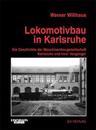 Willhaus: Lokomotivbau in Karlsruhe