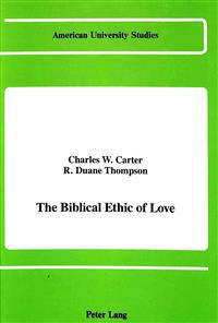 The Biblical Ethic of Love