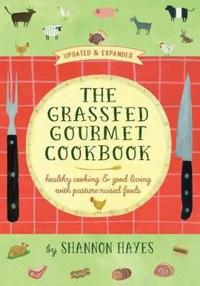 The Grassfed Gourmet Cookbook 2nd Ed