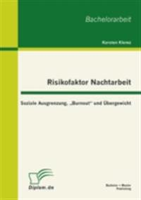 Risikofaktor Nachtarbeit: Soziale Ausgrenzung, Burnout&quote; und Ubergewicht