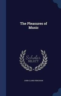 The Pleasures of Music