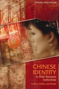 Chinese Identity in Post-Suharto Indonesia