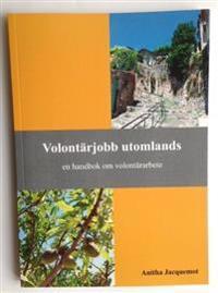 Volontärjobb utomlands : en handbok om volontärarbete