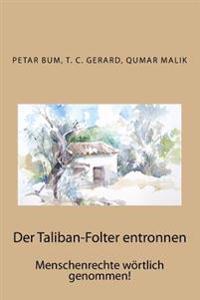 Der Taliban-Folter Entronnen: Menschenrechte Wortlich Genommen!