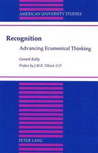 Recognition: Advancing Ecumenical Thinking Preface by J.M.R. Tillard, O.P.