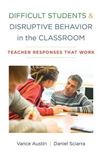 Difficult Students & Disruptive Behavior in the Classroom