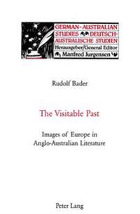The Visitable Past: Images of Europe in Anglo-Australian Literature