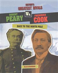 Robert Peary vs. Frederick Cook: Race to the North Pole