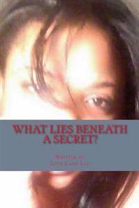 What Lies Beneath a Secret: Is a Perfect Storm