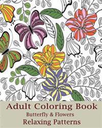 Adult Coloring Book: Butterfly & Flowers: Design Coloring Book