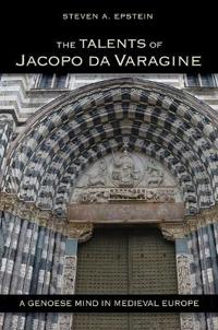 The Talents of Jacopo Da Varagine: A Genoese Mind in Medieval Europe