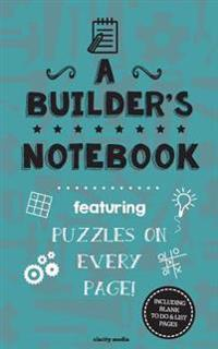 A Builder's Notebook: Featuring 100 Puzzles