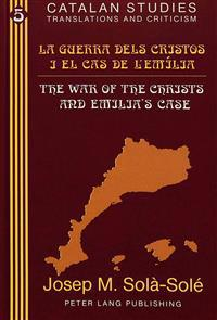 The War of the Christs and Emilia's Case/LA Guerra Dels Cristos I El Cas De L'Emilia