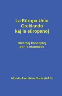 La Europa Unio, Greklando Kaj La Europanoj