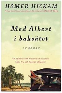 Med Albert i baksätet : Den delvis sanna historien om en man, hans hustru o