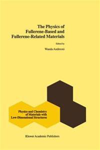 The Physics of Fullerene-Based and Fullerene-Related Materials