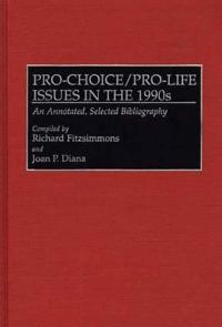 Pro-Choice/Pro-Life Issues in the 1990s