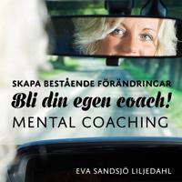 Skapa bestående förändringar - Bli din egen coach! Mental coachingskiva cc3231fc53474