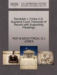 Randolph V. Fricke U.S. Supreme Court Transcript of Record with Supporting Pleadings