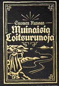 Suomen Kansan Muinaisia Loitsurunoja