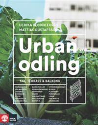 Urban odling : tak, terrass och balkong
