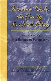 Women's Work, the Family & Social Policy