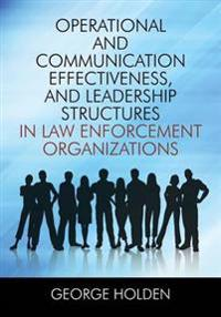 Operational and Communication Effectiveness, and Leadership Structures in Law Enforcement Organizations